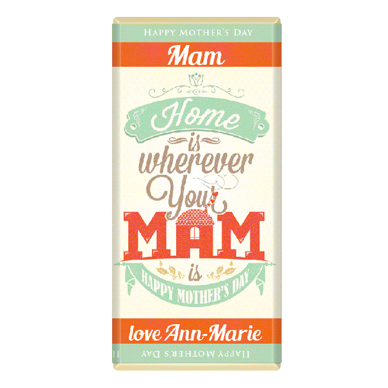 Home is where your Mam is Chocolate Bar