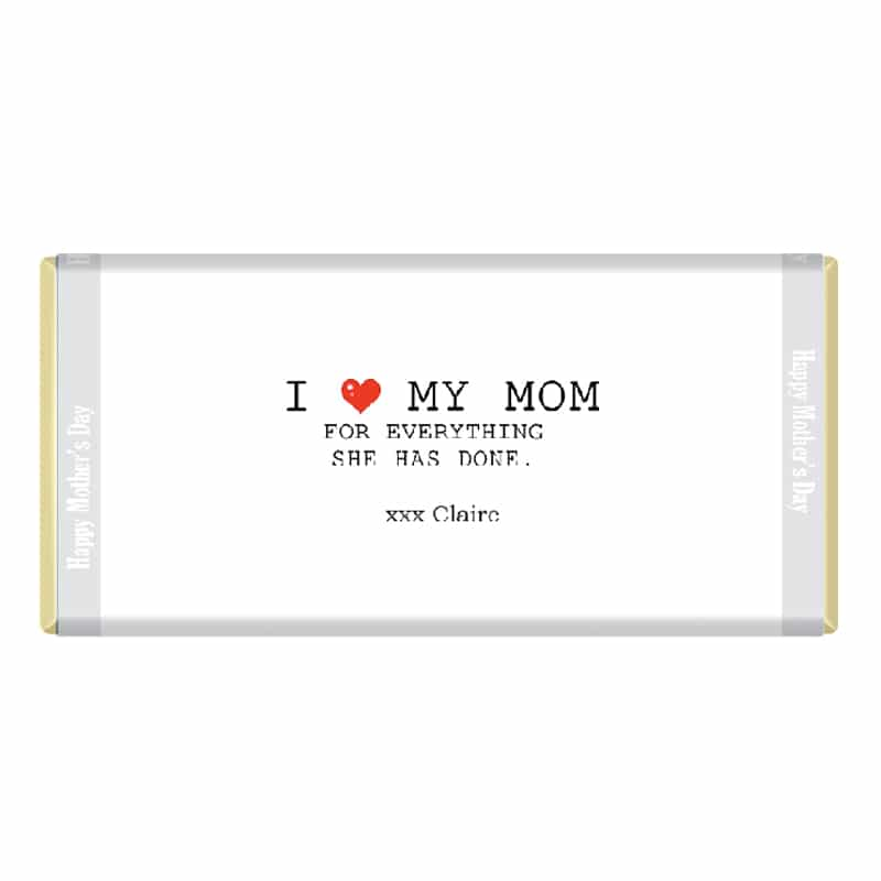 I love my mom for everything she does personalised mothers day chocolate bar